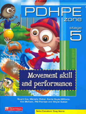 PDHPE Zone: Movement Skill and Performance: Stage 5 by Stuart Cox