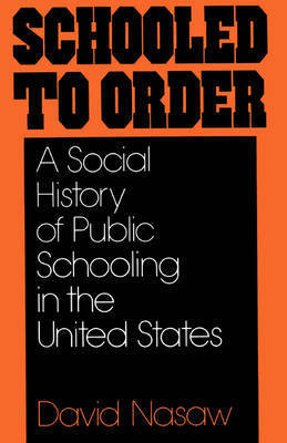 Schooled to Order by David Nasaw