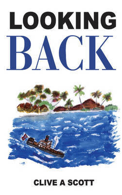 Looking Back by Clive A. Scott