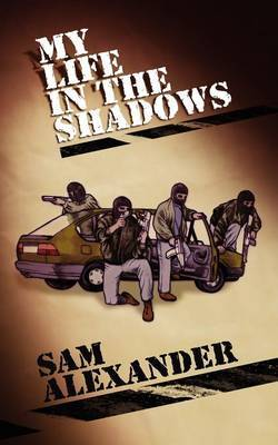My Life in the Shadows by Sam Alexander image