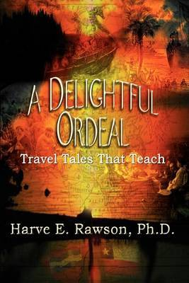 A Delightful Ordeal by PH. D. Harve E. Rawson image
