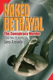 Naked Betrayal by Geno Azevedo