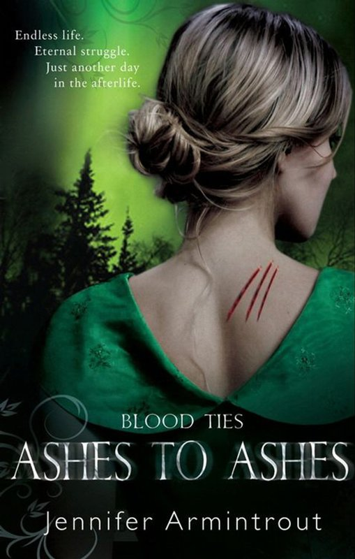 Blood Ties: Book Three: Ashes to Ashes by Jennifer Armintrout
