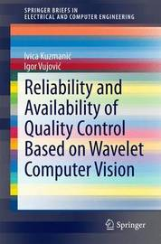 Reliability and Availability of Quality Control Based on Wavelet Computer Vision by Ivica Kuzmanic