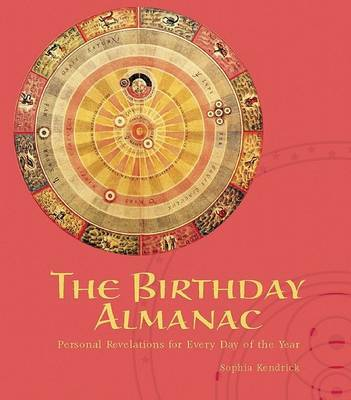 The Birthday Almanac: Personal Revelations for Every Day of the Year by Sophia Kendrick