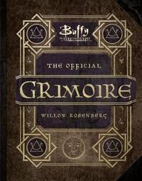 Buffy the Vampire Slayer - The Official Grimoire Willow Rosenberg by Andrea Robinson