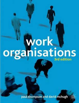Work Organisations by Paul Thompson