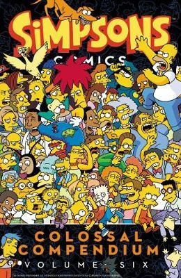 Simpsons Comics Colossal Compendium Volume 6 by Matt Groening