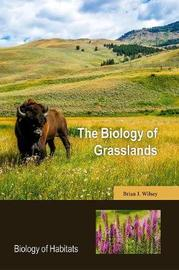 The Biology of Grasslands by Brian J. Wilsey image