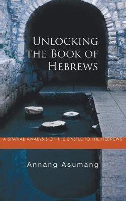 Unlocking the Book of Hebrews by Annang Asumang image