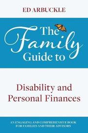 The Family Guide to Disability and Personal Finances by Ed Arbuckle image