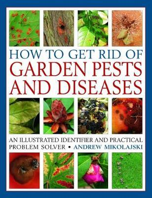 How to Get Rid of Garden Pests and Diseases by Andrew Mikolajski image