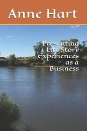 Presenting Life Story Experiences as a Business by Anne Hart