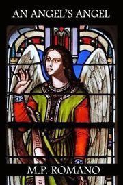 An Angel's Angel by M P Romano