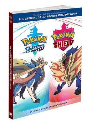 Pokémon Sword & Pokémon Shield: The Official Galar Region Strategy Guide by The Pokemon Company International Inc