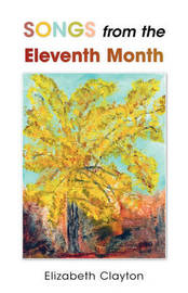 Songs from the Eleventh Month by Elizabeth Clayton