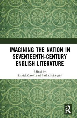 Imagining the Nation in Seventeenth-Century English Literature