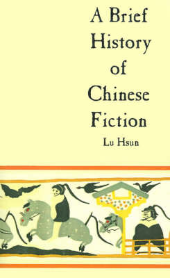 A Brief History of Chinese Fiction by Lu Hsun image