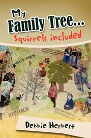My Family Tree...Squirrels Included by Debbie Herbert