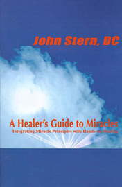 A Healer's Guide to Miracles by John Stern image
