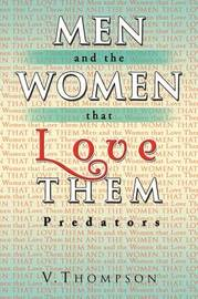 Men and the Women That Love Them by V. Thompson image