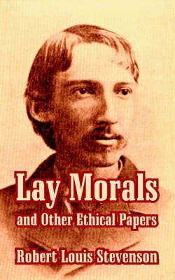 Lay Morals and Other Ethical Papers by Robert Louis Stevenson image