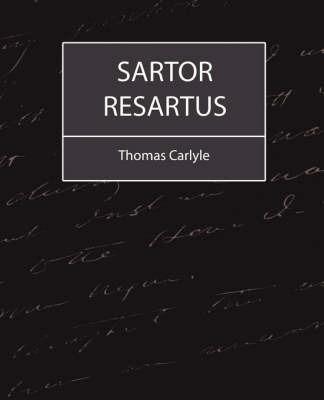 Sartor Resartus by Carlyle Thomas