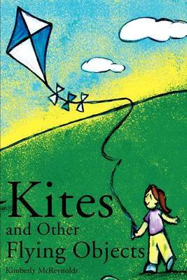 Kites and Other Flying Objects by Kimberly McReynolds image