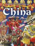 Cultural Traditions in China by Lynn Peppas