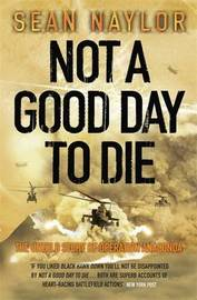 Not a Good Day to Die by Sean Naylor image