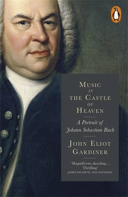Music in the Castle of Heaven by John Eliot Gardiner