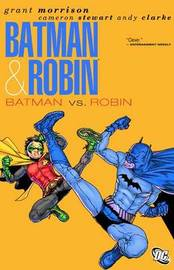 Batman & Robin Vol. 2 Batman Vs. Robin by Grant Morrison