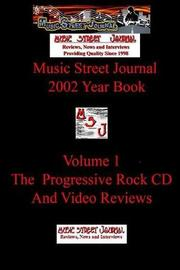 Music Street Journal: 2002 Year Book: Volume 1 - the Progressive Rock CD and Video Reviews by Gary Hill