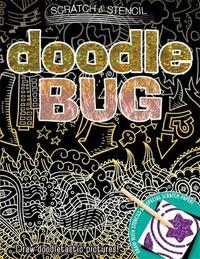 Scratch & Stencil: Doodle Bug by Running Press
