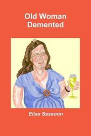 Old Woman Demented by Elias Sassoon