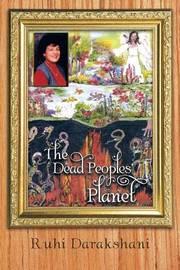 The Dead Peoples' Planet by Ruhi Darakshani