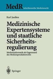 Medizinische Expertensysteme Und Staatliche Sicherheitsregulierung: Medizininformatik ALS Gegenstand Des Medizinprodukterechts by Karl Jan_en