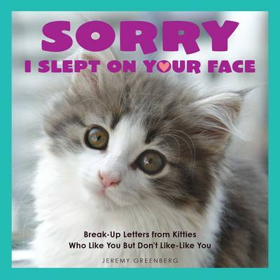 Sorry I Slept on Your Face by Jeremy Greenberg