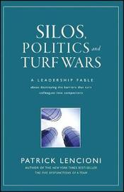 Silos, Politics and Turf Wars by Patrick M Lencioni