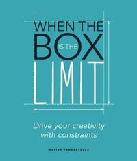 When the Box is the Limit by Walter Vandervelde