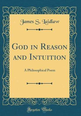 God in Reason and Intuition by James S Laidlaw