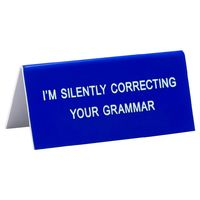 Desk Sign Small - Correcting Your Grammar