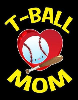 T-Ball Mom Notebook by Greattiming Publishing Co