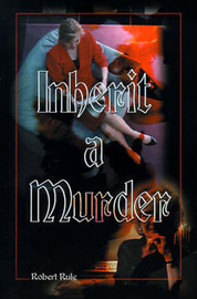 Inherit a Murder by Robert Rule image