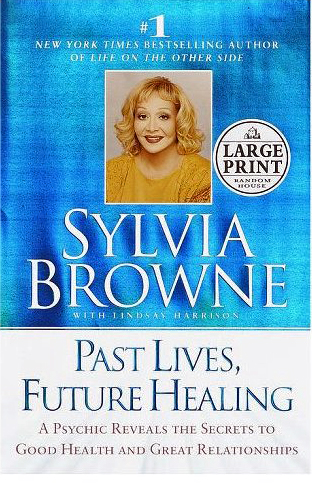 Past Lives Future Healing by Sylvia Browne image