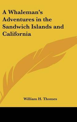 A Whaleman's Adventures in the Sandwich Islands and California by William H Thomes image