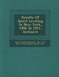 Results of Spirit Leveling in New York, 1906 to 1911, Inclusive by Robert Bradford Marshall