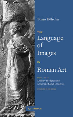 The Language of Images in Roman Art by Tonio Holscher