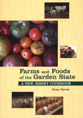 Farms and Foods of the Garden State by Brian Yarvin