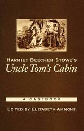 a critique of harriet beecher stowes uncle toms cabin by william gilmore simms Uncle tom's cabin harriet beecher stowe buy share buy home literature notes uncle tom's cabin chapters 2-3 table of contents.